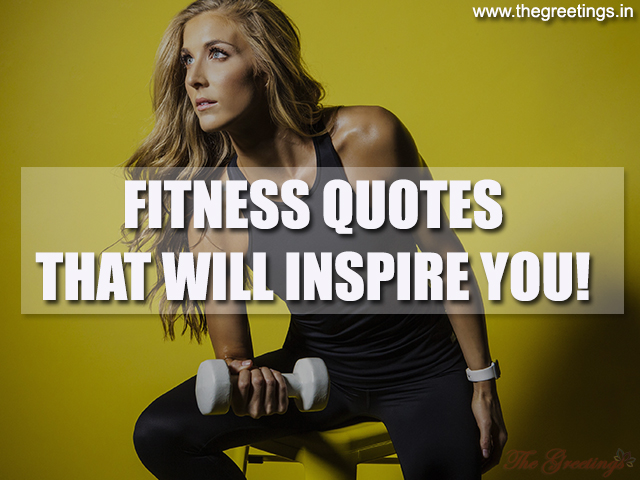 Inspirational Fitness Quotes Motivation The Greetings